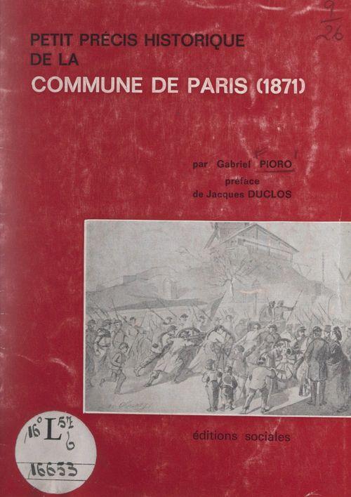 Petit précis historique de la Commune de Paris, 1871  - Maurice Choury  - Jean Bruhat  - Jean Braire