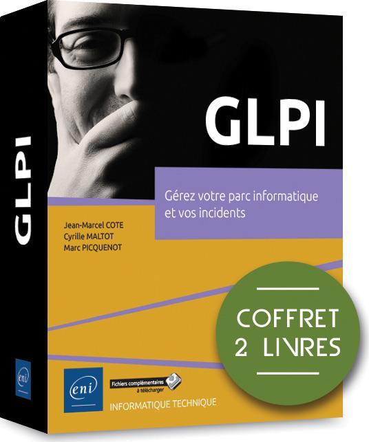 GLPI ; coffrets de 2 livres : gérez votre parc informatique et vos incidents