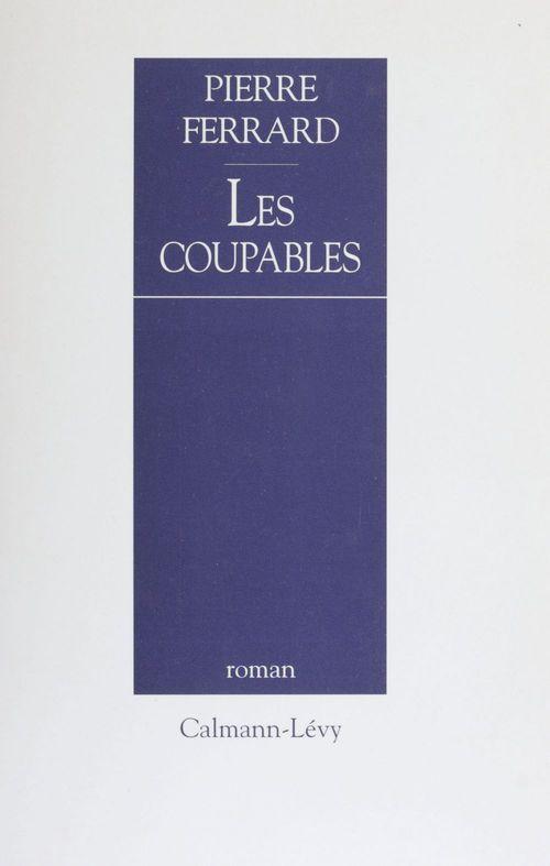Les Coupables  - Pierre Ferrard