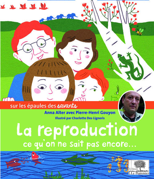 La reproduction ; ce qu'on ne sait encore...