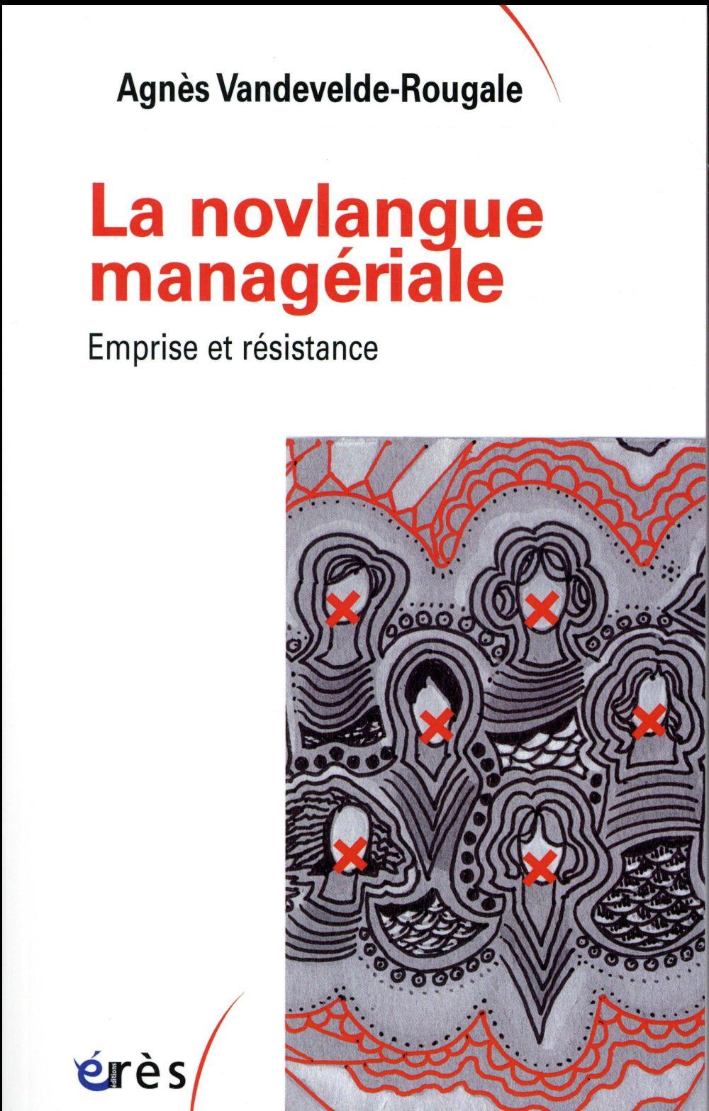 La novlangue managériale ; emprise et résistance