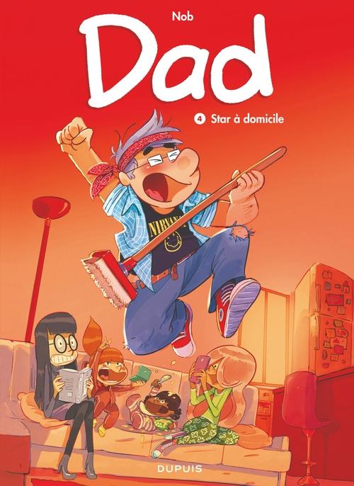 Dad T.4 ; star à domicile