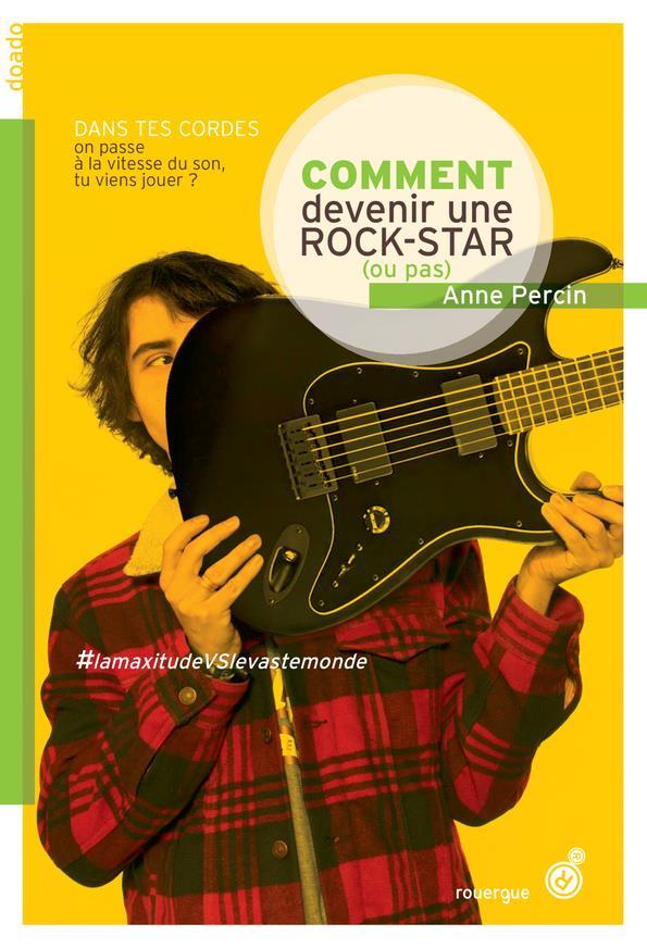 Comment devenir une rock star (ou pas)