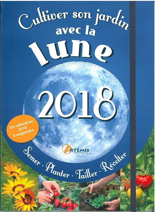 Cultiver son jardin avec la lune (édition 2018)