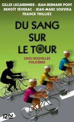 Du sang sur le Tour  - Jean-Marc Souvira - Jean-Bernard POUY - Benoît SEVERAC - Collectif