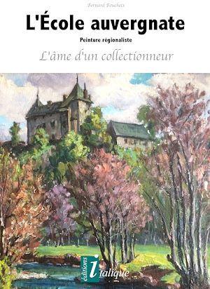 L'école auvergnate  - Bernard Boucheix
