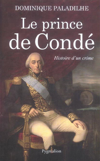Le prince de conde - histoire d'un crime