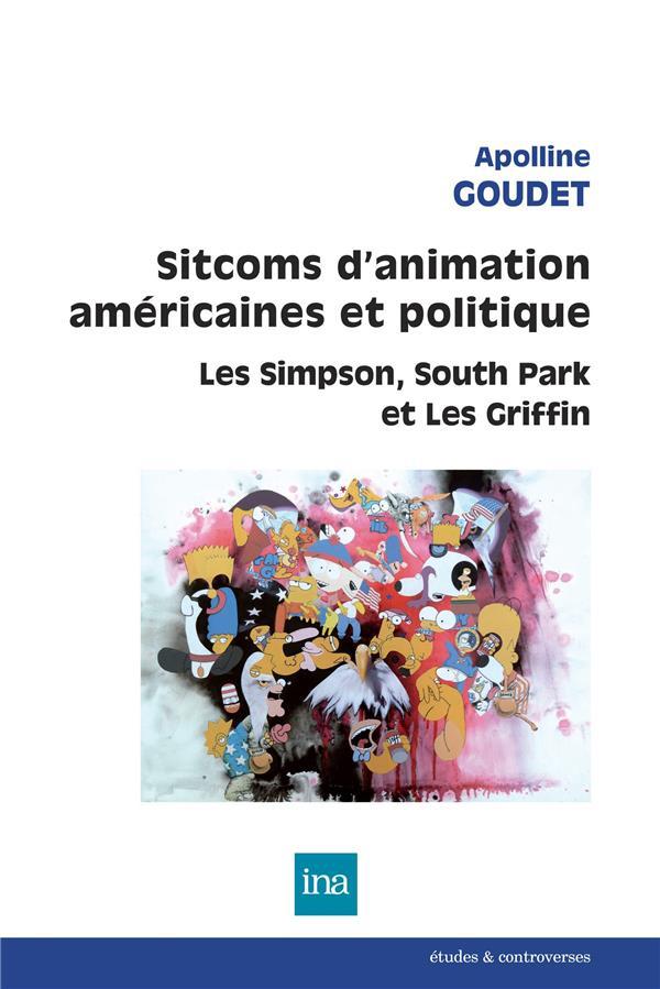 Sitcoms d'animation américaines et politique ; les Simpson, South Park et les Griffin