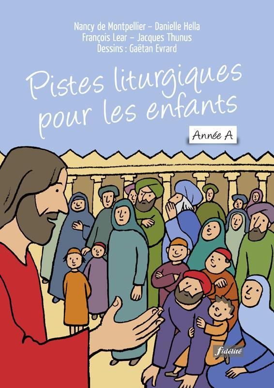 Pistes liturgiques pour les enfants. dimanches de l'annee a