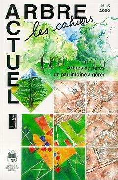 Arbres de parcs : un patrimoine a gerer (arbre actuel, les cahiers n. 5 2000) (ca005)