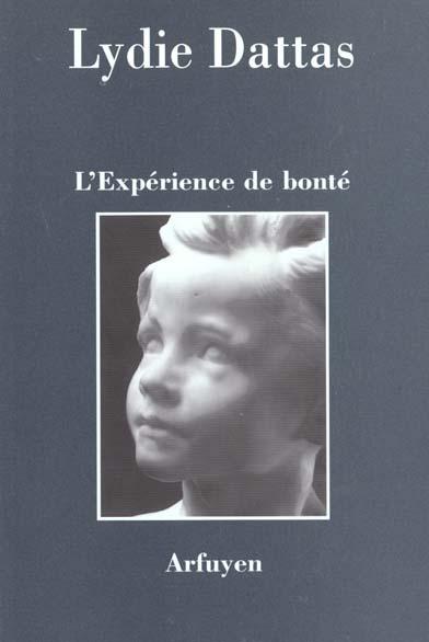 Cahiers d'arfuyen t.121 l'experience de bonte