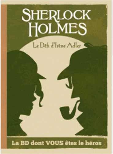 Sherlock Holmes t.4 ; le défi d'Irène Adler