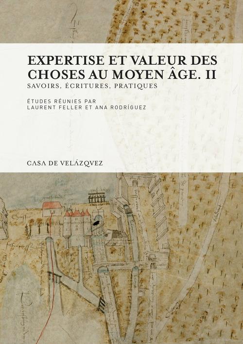 Expertise et valeur des choses au Moyen Âge. II  - Ana Rodríguez  - Laurent FELLER