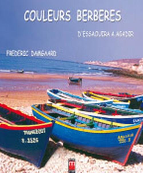 Couleurs Berberes, D'Essaouira A Agadir