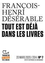 Tracts de Crise (N°07) - Tout est déjà dans les livres  - François-Henri DÉSÉRABLE