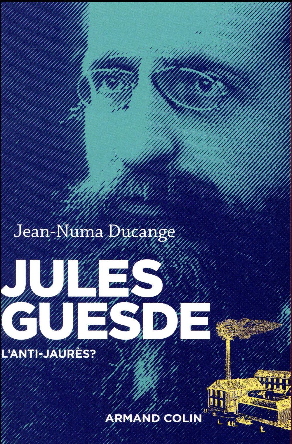 Jules Guesde ; l'anti-Jaurès ?