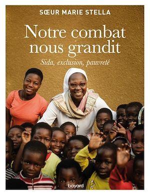 Notre combat nous grandit; sida, exclusion, pauvreté