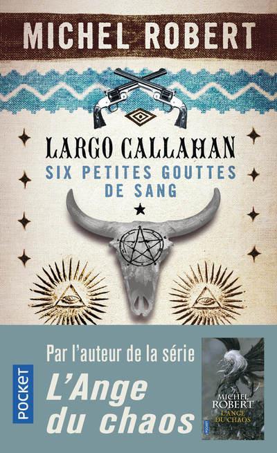 LARGO CALLAHAN  -  SIX PETITES GOUTTES DE SANG T.1 ROBERT, MICHEL