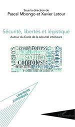 Vente Livre Numérique : Sécurité, libertés et légistique  - Pascal Mbongo - Xavier Latour