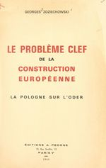 Le problème clef de la construction européenne  - Georges Zdziechowski