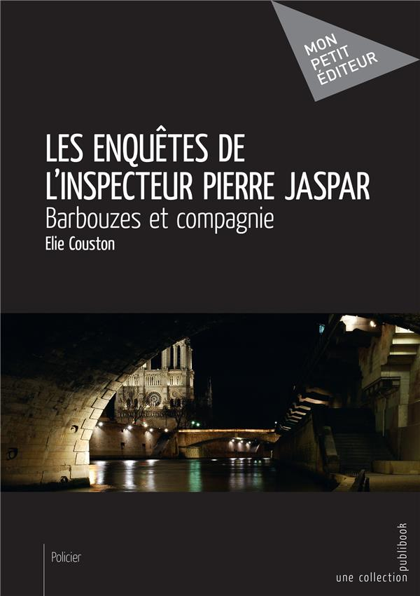 Les enquêtes de l'inspecteur Pierre Jaspar ; Barbouzes et compagnie