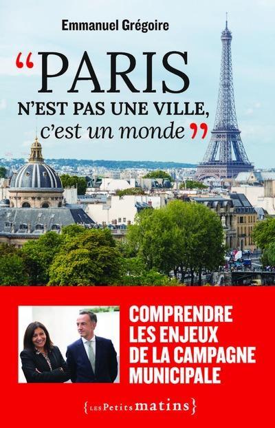 Paris n'est pas une ville, c'est un monde
