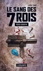Vente Livre Numérique : Le sang des 7 Rois - Livre cinq  - Régis Goddyn