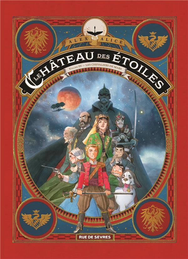 Le château des étoiles T.3 ; les chevaliers de Mars