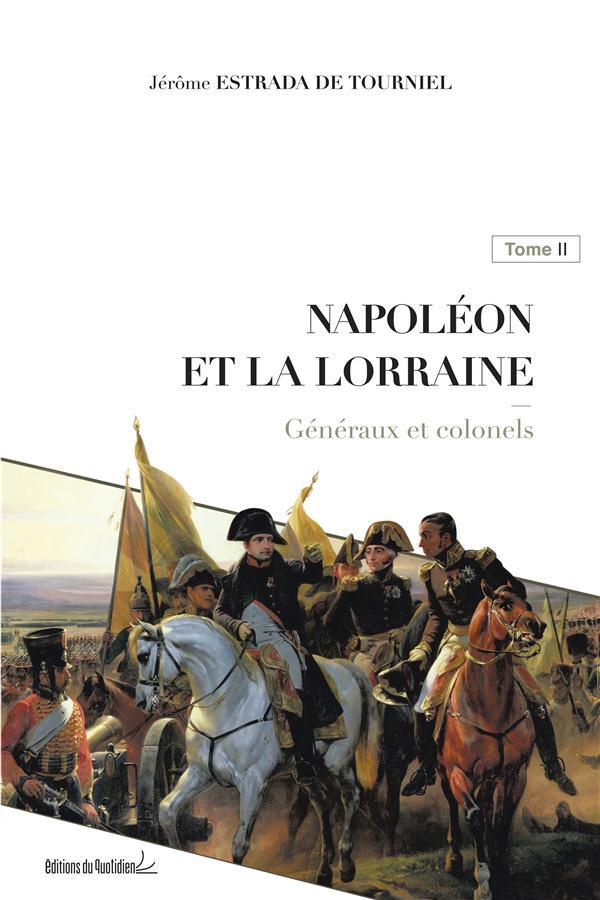 Napoléon et la Lorraine t.2 ; généraux et colonels