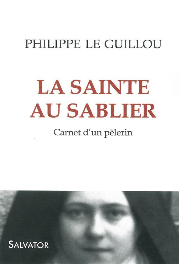 La sainte au sablier ; carnet d'un pèlerin