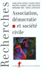 Vente EBooks : Association, démocratie et société civile  - Serge LATOUCHE - Alain CAILLÉ - Jean-Louis LAVILLE - Bernard EME - eric DACHEUX - Philippe CHANIAL
