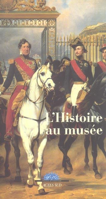 Histoire au musee - actes de colloques
