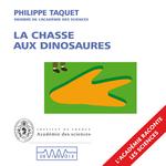 Vente AudioBook : La chasse aux dinosaures  - Philippe Taquet