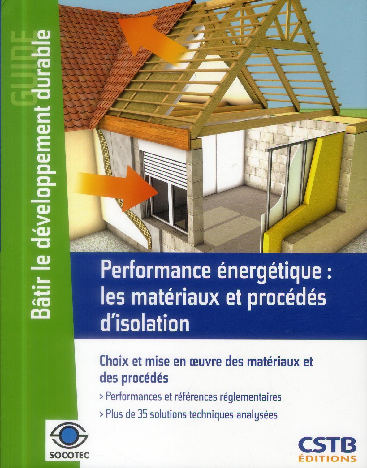 Performance énergétique ; les matériaux et procédés d'isolation