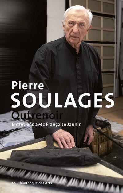 Pierre Soulages ; outrenoir
