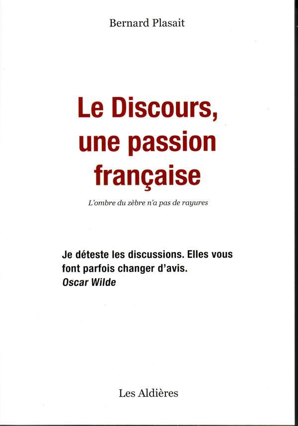 Le discours, une passion française ; l'ombre du zèbre n'a pas de rayures