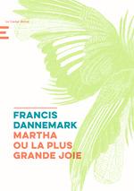 Vente Livre Numérique : Martha ou la plus grande joie  - Francis DANNEMARK