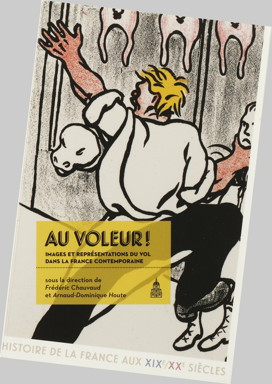 Au voleur!  - Chauvaud/Houte  - Arnaud-Dominique Houte  - Frédéric Chauvaud