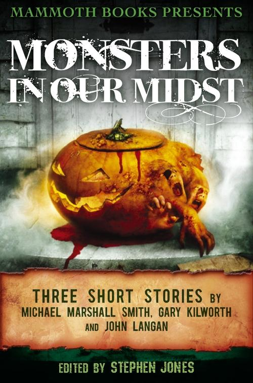 Vente EBooks : Mammoth Books presents Monsters in Our Midst  - Michael Marshall Smith