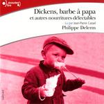 Vente AudioBook : Dickens, barbe à papa et autres nourritures délectables  - Philippe Delerm
