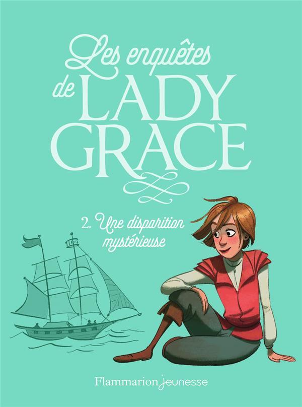 Lady Grace t.2 ; une disparition mystérieuse
