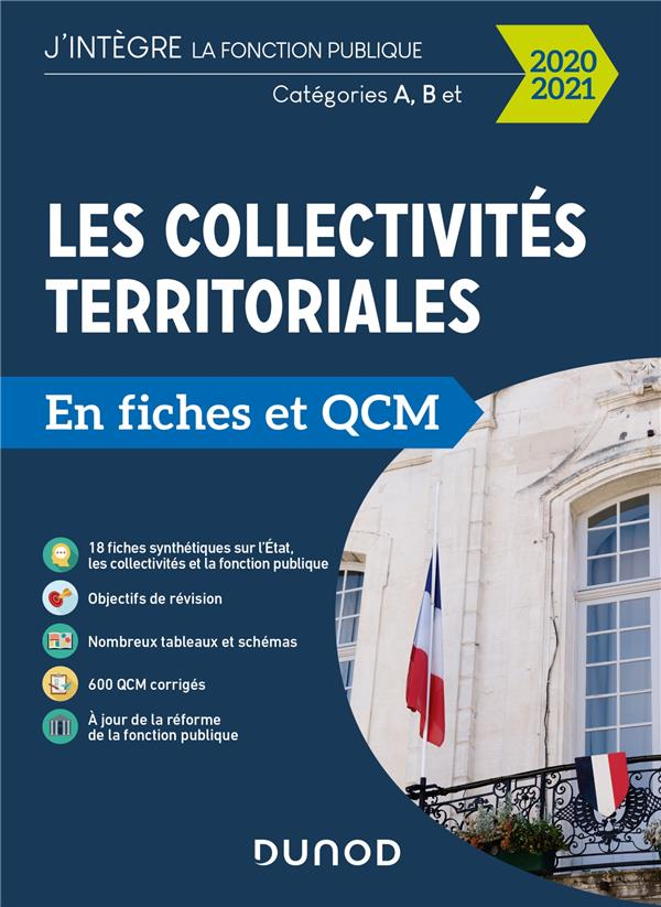 Les collectivités territoriales en fiches et QCM ; catégories A, B, C (édition 2020/2021)
