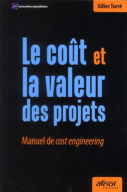 Le Cout Et La Valeur Des Projets ; Manuel De Cost Engineering