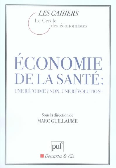 économie de la santé ; une réforme ? non une révolution