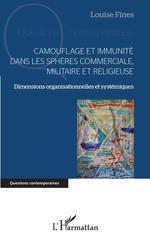 Vente Livre Numérique : Camouflage et immunite dans les spheres commerciale, militaire et religieuse - dimensions organisati