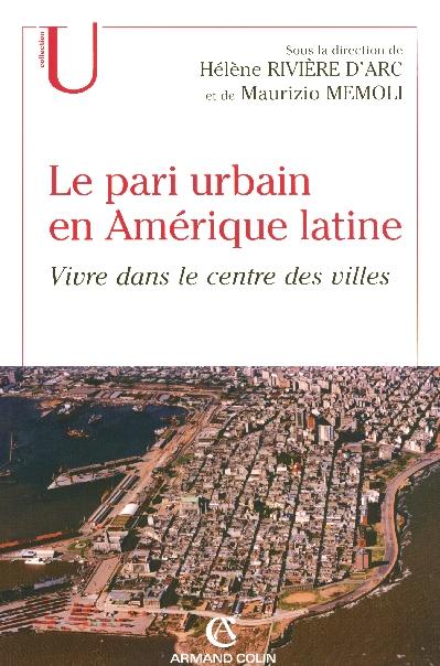 le pari urbain en amerique latine - vivre dans le centre des villes
