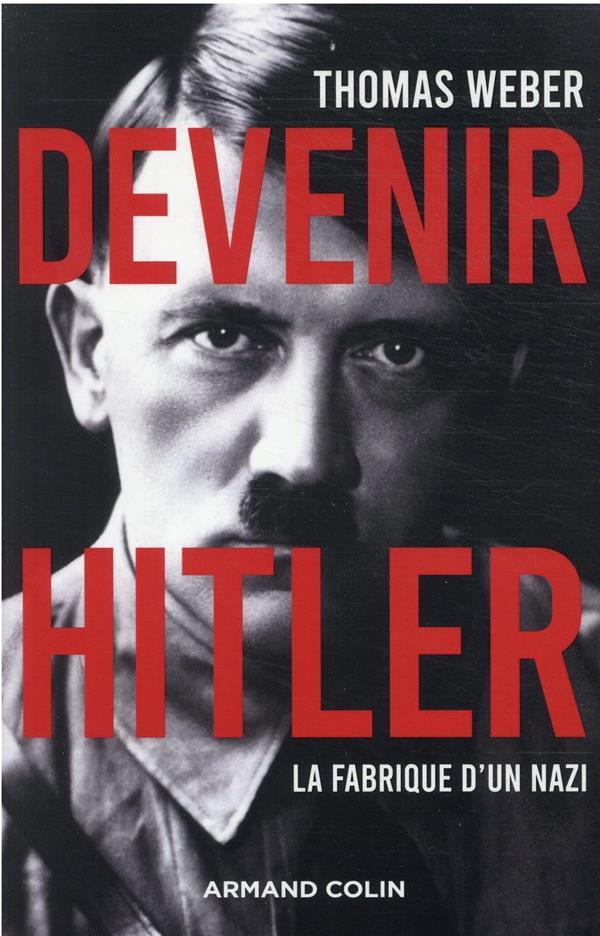 Devenir Hitler : la fabrique d'un nazi