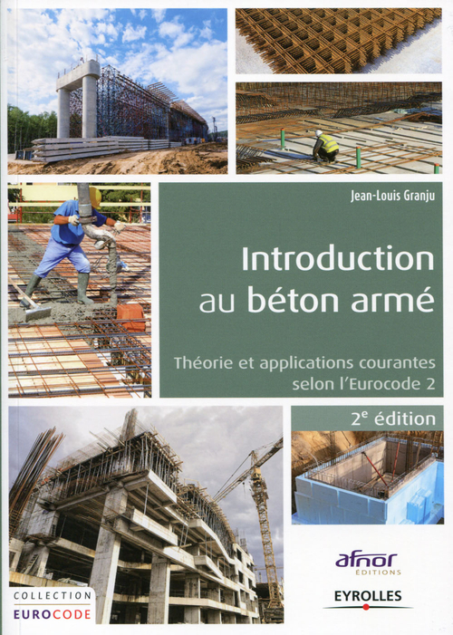 Introduction au béton armé ; théorie et applications courantes selon l'Eurocode 2