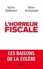 L'horreur fiscale  - Irene Inchauspe - Irène Inchauspé - Sylvie Hattemer - Irene Inchauspe - Sylvie Hattemer
