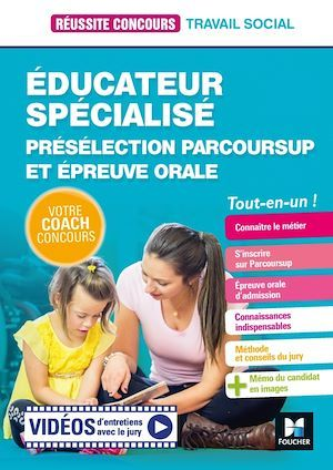Réussite concours ; éducateur spécialisé ; présélection parcoursup et épreuve orale ; tout-en-un